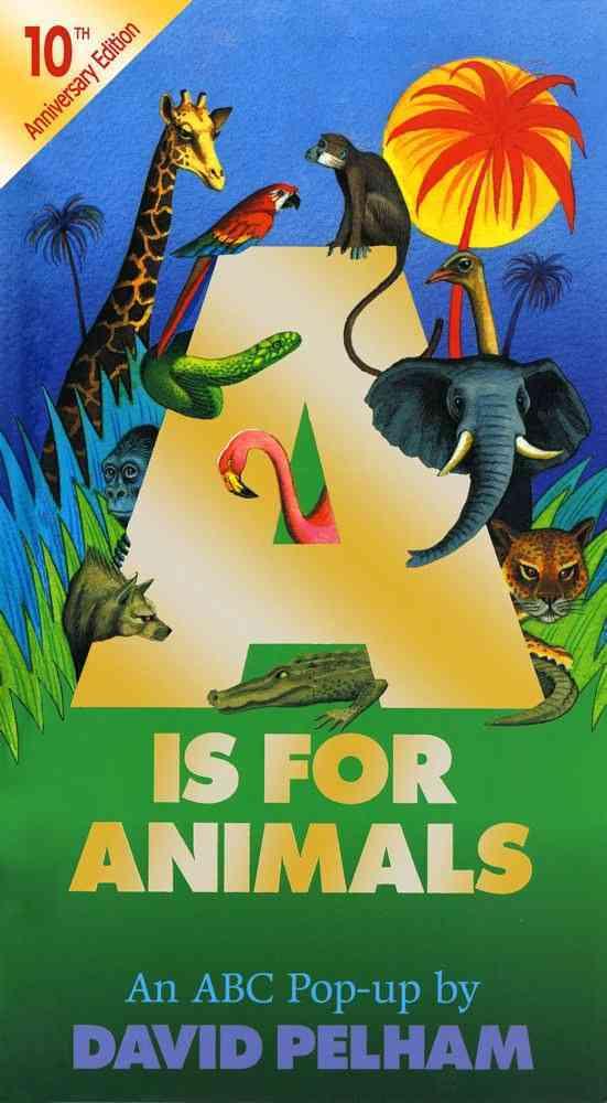 A Is for Animals By Pelham, David/ Pelham, David (ILT)