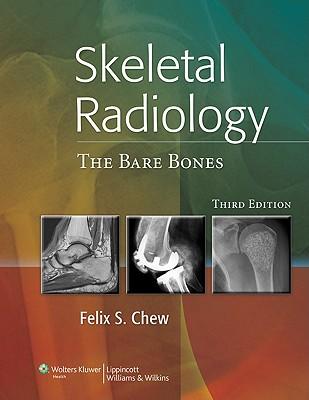 Skeletal Radiology By Chew, Felix S./ Bui-Mansfield, Liem T., M.D. (CON)/ Roberts, Catherine C., M.D. (CON)/ Richardson, Michael L. (CON)